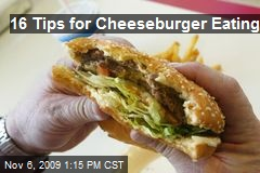 16 Tips for Cheeseburger Eating
