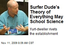 Surfer Dude's Theory of Everything May School Science