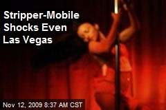 Stripper-Mobile Shocks Even Las Vegas