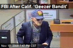 FBI After Calif. &#39;Geezer Bandit&#39;