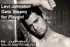 Levi Johnston Gets Steamy for Playgirl