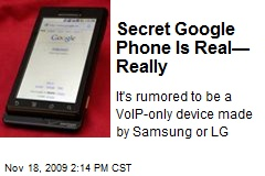 Secret Google Phone Is Real—Really