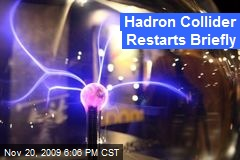 Hadron Collider Restarts Briefly