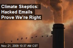Climate Skeptics: Hacked Emails Prove We're Right