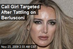 Call Girl Targeted After Tattling on Berlusconi
