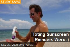 Txting Sunscreen Rmnders Werx :)
