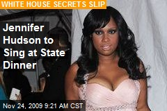 Jennifer Hudson to Sing at State Dinner