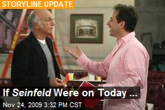 If Seinfeld Were on Today ...