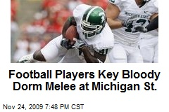 Football Players Key Bloody Dorm Melee at Michigan St.