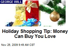 Holiday Shopping Tip: Money Can Buy You Love