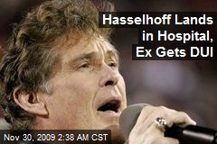 Hasselhoff Lands in Hospital, Ex Gets DUI