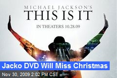 Jacko DVD Will Miss Christmas