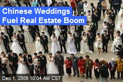Chinese Weddings Fuel Real Estate Boom