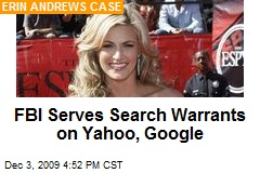 FBI Serves Search Warrants on Yahoo, Google