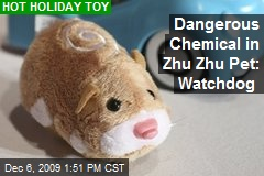 Dangerous Chemical in Zhu Zhu Pet: Watchdog