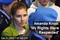 Amanda Knox: 'My Rights Were Respected'