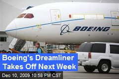 Boeing's Dreamliner Takes Off Next Week