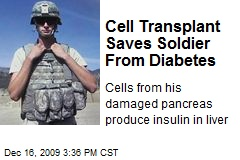 Cell Transplant Saves Soldier From Diabetes