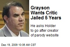 Grayson Wants Critic Jailed 5 Years