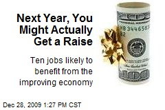 Next Year, You Might Actually Get a Raise