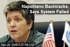 Napolitano Backtracks, Says System Failed