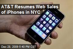 AT&amp;amp;T Resumes Web Sales of iPhones in NYC