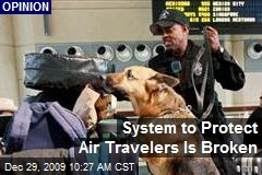 System to Protect Air Travelers Is Broken