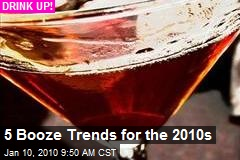5 Booze Trends for the 2010s