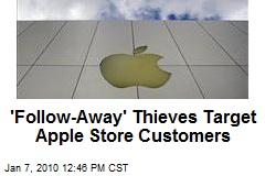'Follow-Away' Thieves Target Apple Store Customers