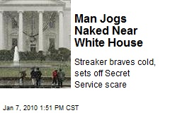 Man Jogs Naked Near White House