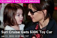 Suri Cruise Gets $30K Toy Car