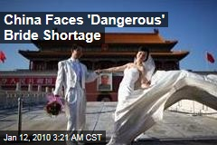 China Faces 'Dangerous' Bride Shortage
