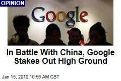 In Battle With China, Google Stakes Out High Ground