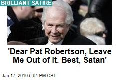 &#39;Dear Pat Robertson, Leave Me Out of It. Best, Satan&#39;