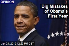 Big Mistakes of Obama&#39;s First Year