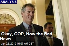 Okay, GOP, Now the Bad News...