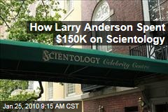 How Larry Anderson Spent $150K on Scientology