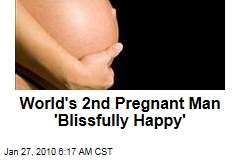 World's 2nd Pregnant Man 'Blissfully Happy'