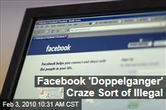 Facebook 'Doppelganger' Craze Sort of Illegal
