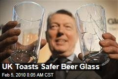 UK Toasts Safer Beer Glass