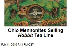 Ohio Mennonites Selling Hobbit Tea Line