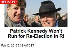 Patrick Kennedy Won&#39;t Run for Re-Election in RI