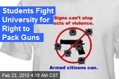 Students Fight University for Right to Pack Guns
