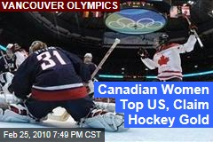 Canadian Women Top US, Claim Hockey Gold