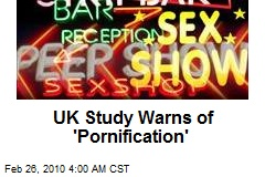UK Study Warns of 'Pornification'