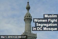 Muslim Women Fight Segregation in DC Mosque
