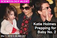 Katie Holmes Prepping for Baby No. 2