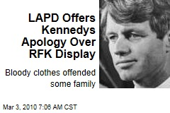 LAPD Offers Kennedys Apology Over RFK Display