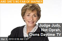 Judge Judy, Not Oprah, Owns Daytime TV