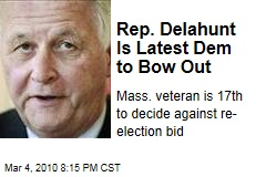 Rep. Delahunt Is Latest Dem to Bow Out